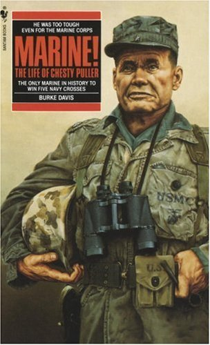 Burke Davis Marine! The Life Of Chesty Puller