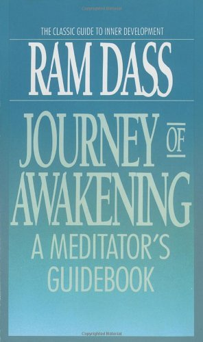 Ram Dass Journey Of Awakening A Meditator's Guidebook Revised