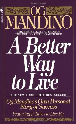 Og Mandino A Better Way To Live Og Mandino's Own Personal Story Of Success Featur