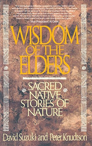 David Suzuki Wisdom Of The Elders Sacred Native Stories Of Nature