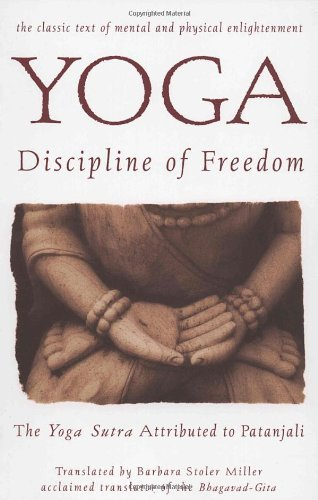 Barbara Miller Yoga Discipline Of Freedom The Yoga Sutra Attributed