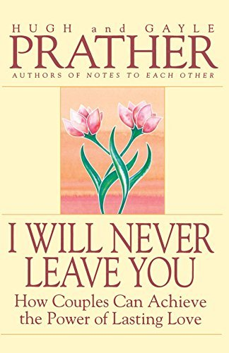 Hugh Prather I Will Never Leave You How Couples Can Achieve The Power Of Lasting Love