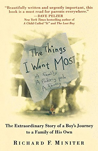 Richard F. Miniter The Things I Want Most The Extraordinary Story Of A Boy's Journey To A F