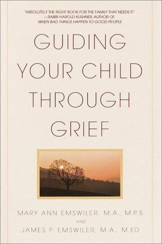 Mary Ann Emswiler Guiding Your Child Through Grief