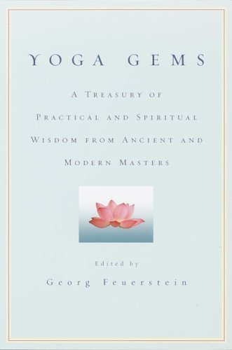 Georg Feuerstein Yoga Gems A Treasury Of Practical And Spiritual Wisdom From