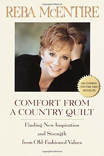 Reba Mcentire Comfort From A Country Quilt Finding New Inspiration And Strength In Old Fashi