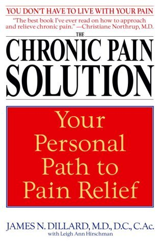 James N. Dillard The Chronic Pain Solution Your Personal Path To Pain Relief