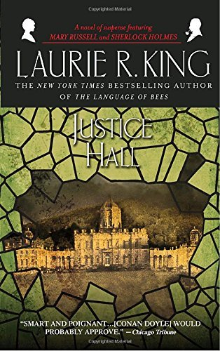 Laurie R. King Justice Hall A Novel Of Suspense Featuring Mary Russell And Sh