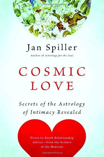 Jan Spiller Cosmic Love Secrets Of The Astrology Of Intimacy Revealed