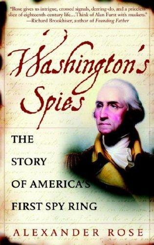 Alexander Rose Washington's Spies The Story Of America's First Spy Ring