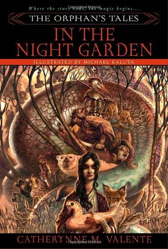 Catherynne Valente The Orphan's Tales In The Night Garden