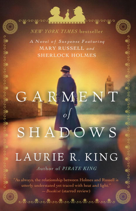 Laurie R. King Garment Of Shadows A Novel Of Suspense Featuring Mary Russell And Sh