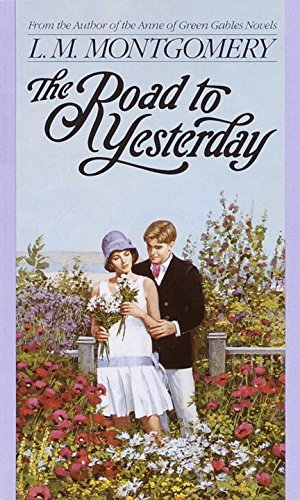 L. M. Montgomery The Road To Yesterday