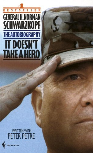 Norman Schwarzkopf It Doesn't Take A Hero The Autobiography Of General Norman Schwarzkopf