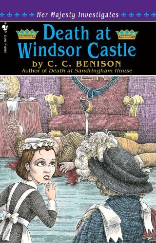 C. C. Benison Death At Windsor Castle Her Majesty Investigates