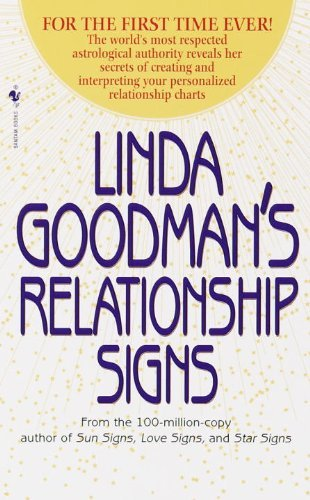 Linda Goodman Linda Goodman's Relationship Signs The World's Most Respected Astrological Authority