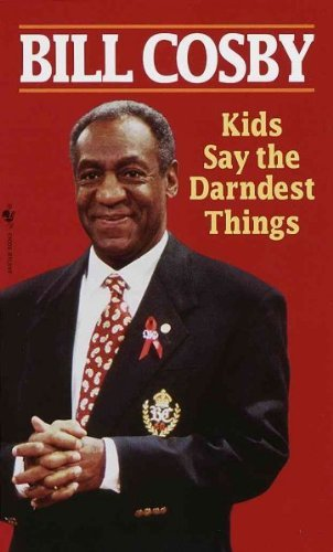 Bill Cosby Kids Say The Darndest Things