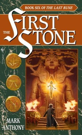 Mark Anthony The First Stone Book Six Of The Last Rune