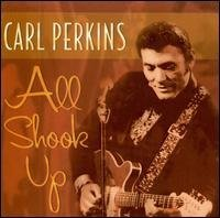 Perkins Carl All Shook Up