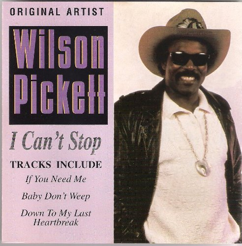 Wilson Pickett I Can't Stop