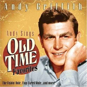Andy Griffith Andy Sings Old Time Favorites