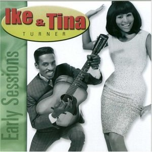 Ike & Tina Turner Early Sessions