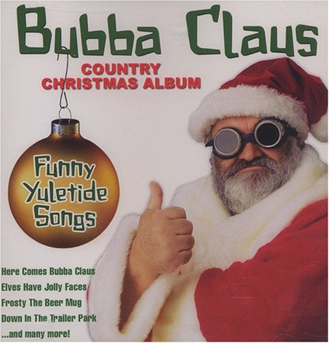 Bubba Claus Country Christmas Bubba Claus Country Christmas