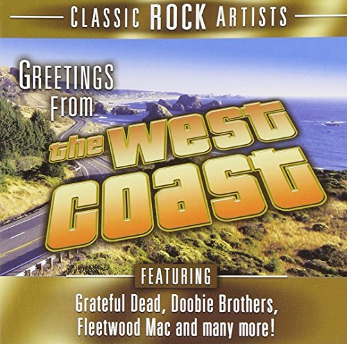 Greetings From The West Coast Greetings From The West Coast Doobie Bros. Ronstadt Zevon