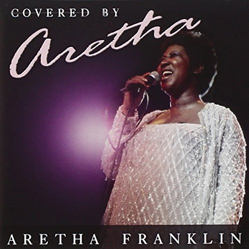 Aretha Franklin Covered By Aretha