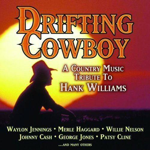 Drifting Cowboy A Country Mus Drifting Cowboy A Country Mus Haggard Jones Cash T T Hank Williams