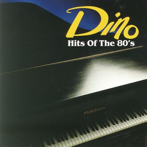 Dino Hits Of The 80's