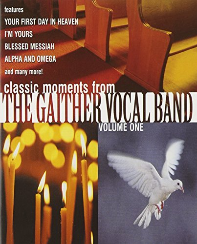 Gaither Vocal Band Vol. 1 Gaither Vocal Band Remastered Classic Moments