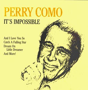 Perry Como It's Impossible