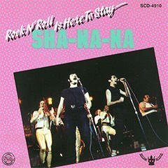 Sha Na Na Rock N Roll Is Here To Stay