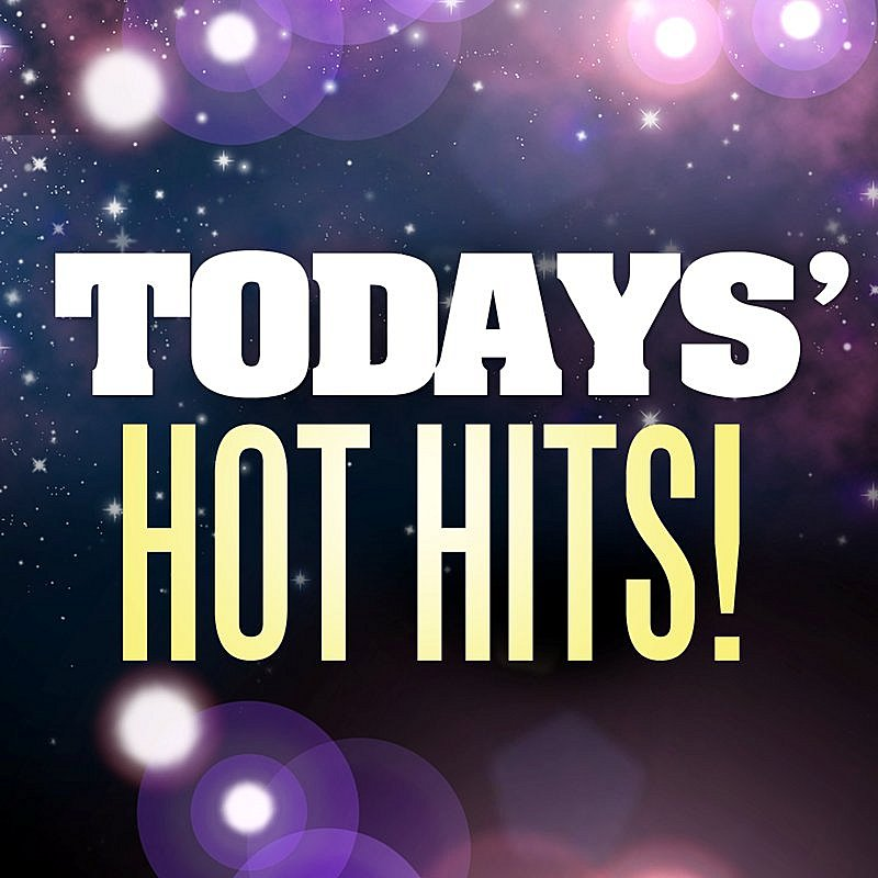 Today's Hot Hits Today's Hot Hits