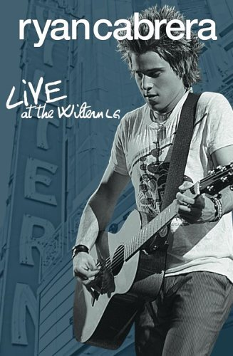 Ryan Cabrera Live At The Wiltern Live At The Wiltern