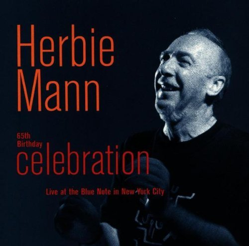 Herbie Mann 65th Birthday Celebration Feat. Baptista Puente Pugh Newman Cruz Cardona Brandao