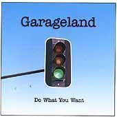 Garageland Do What You Want
