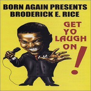 Broderick E. Rice Get Yo Laugh On