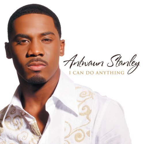 Antwaun Stanley I Can Do Anything