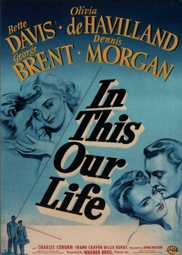 In This Our Life Davis De Havilland Brent