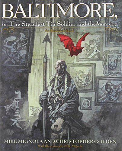 Mike Mignola Baltimore Or The Steadfast Tin Soldier And The Vampire