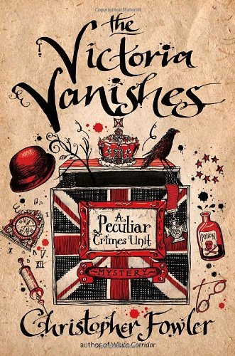 Christopher Fowler The Victoria Vanishes A Peculiar Crimes Unit Myst