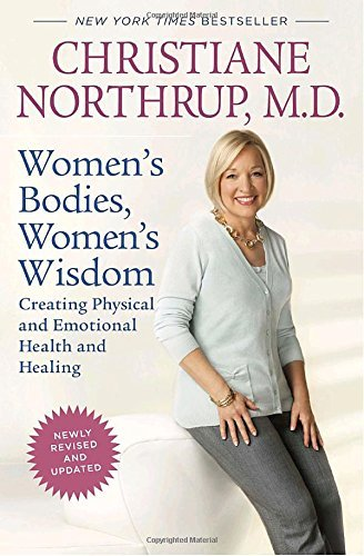 Christiane Northrup Women's Bodies Women's Wisdom Creating Physical And Emotional Health And Healin Revised Update