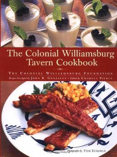 Colonial Williamsburg Foundation The Colonial Williamsburg Tavern Cookbook