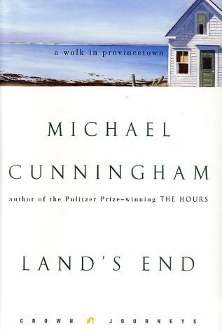 Michael Cunningham Land's End A Walk In Provincetown