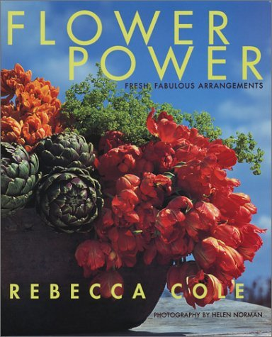 Rebecca Cole Flower Power Fresh Fabulous Arrangements