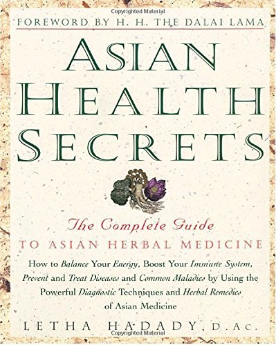 Letha Hadady Asian Health Secrets The Complete Guide To Asian Herbal Medicine