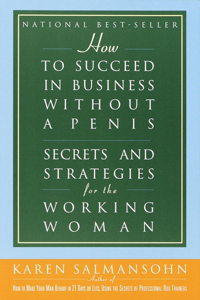 Karen Salmansohn How To Succeed In Business Without A Penis Secret
