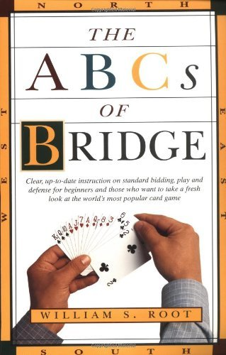 William S. Root The Abcs Of Bridge Clear Up To Date Instruction On Standard Bidding